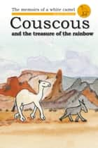 Couscous and the Treasure of the Rainbow ebook by Brigitte Paturzo