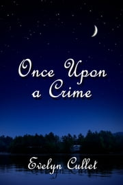 Once Upon a Crime ebook by Evelyn Cullet