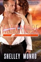 Alexandre ebook by Shelley Munro