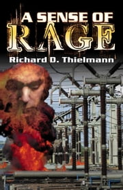 A Sense of Rage ebook by Richard D. Thielman