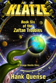 Klatze: Book 6 of the Zaftan Troubles ebook by Hank Quense