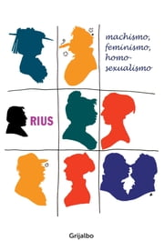 Machismo, feminismo, homosexualismo ebook by Rius
