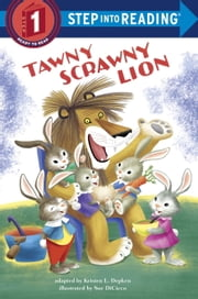 Tawny Scrawny Lion ebook by Kristen L. Depken,Sue DiCicco