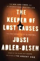 The Keeper of Lost Causes: A Department Q Novel ebook by Jussi Adler-Olsen