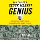 You Can Be a Stock Market Genius - Uncover the Secret Hiding Places of Stock Market Profits audiobook by Joel Greenblatt, Jonathan Todd Ross