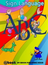 Sign Language ABC ebook by My Ebook Publishing House