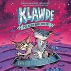 Klawde: Evil Alien Warlord Cat: Emperor of the Universe #5 audiobook by Johnny Marciano, Emily Chenoweth