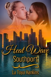 Heat Wave: Southport ebook by La Toya Hankins
