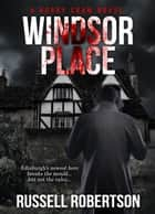 Windsor Place ebook by Russell Robertson