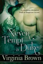 Never Tempt A Duke ebook by Virginia Brown