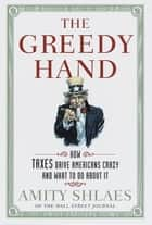 The Greedy Hand ebook by Amity Shlaes