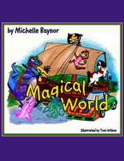 A Magical World ebook by Michelle Raynor