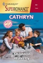 Cathryn (Mills & Boon Vintage Superromance) eBook by Shannon Waverly