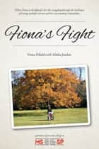 Fiona's Fight ebook by Fiona Fifield