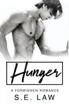 Hunger - A Forbidden Romance ebook by S.E. Law