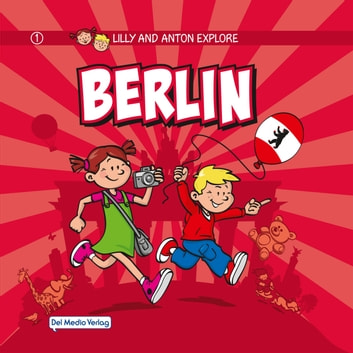 Lilly and Anton explore Berlin ebook by