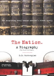 The Nation: A Biography ebook by D.D. Guttenplan (Author),Eric Foner (Introduction)