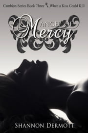 Angel of Mercy - (Cambions #3) ebook by Shannon Dermott