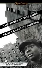The Sport of the Gods ebook by Paul Laurence Dunbar, William L. Andrews, Marcellus Blount,...
