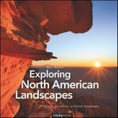 Exploring North American Landscapes - Visions and Lessons in Digital Photography ebook by Marc Muench