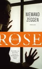 Niemand zeggen ebook by Karen Rose, Hans Verbeek