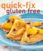 Quick-Fix Gluten Free ebook by Robert Landolphi