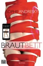 Brautbett - Roman ebook by Sophie Andresky