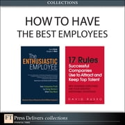 How to Have the Best Employees (Collection) ebook by David Sirota,Douglas Klein,David Russo