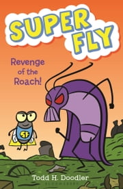 Revenge of the Roach! ebook by Todd H. Doodler