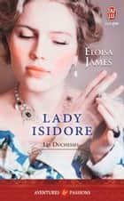 Les duchesses (Tome 4) - Lady Isidore ebook by Eloisa James, Maud Godoc
