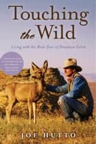 Touching the Wild ebook by Joe Hutto