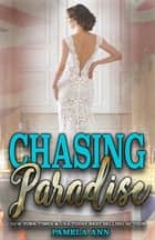 Chasing Paradise (Chasing Series #3) ebook by Pamela Ann
