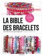 La bible des bracelets ebook by Collectif
