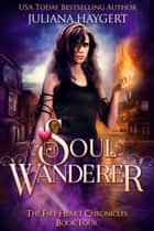 Soul Wanderer ebook by Juliana Haygert