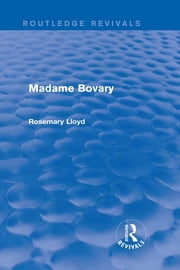 Madame Bovary (Routledge Revivals) ebook by Rosemary Lloyd