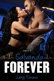 Salvando Forever - Parte 8 ebook by Lexy Timms