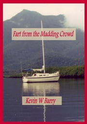 Fart From The Madding Crowd ebook by Kevin Barry