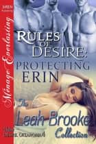 Rules of Desire: Protecting Erin ebook by