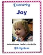 Discovering Joy: In Paul's Letter to the Philippians ebook by Bruce Reed Pullen