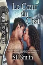 Le Cœur du Chat - Les Guerriers Sarafins Tome 3 ebook by S.E. Smith