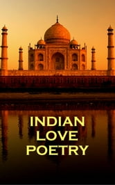 Indian Love Poetry ebook by Rumi, Tagore