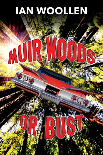 Muir Woods Or Bust ebook by Ian Woollen