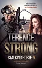 Stalking Horse ebook by Terence Strong
