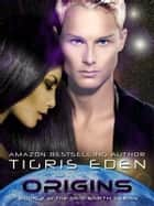 Origins ebook by Tigris Eden