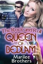 The Rock and Roll Queen of Bedlam ebook by Marilee Brothers