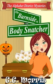 The Burnside Body Snatcher ebook by G.G. Morris