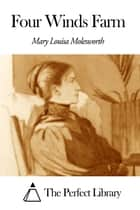 Four Winds Farm ebook by Mary Louisa Molesworth