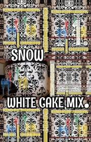 Snow White Cake Mix. Part 1. - Original Book Number Twenty-Three. ebook by Joseph Anthony Alizio Jr.,Edward Joseph Ellis,Vincent Joseph Allen