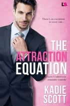 The Attraction Equation ebook by Kadie Scott