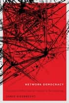 Network Democracy - Conservative Politics and the Violence of the Liberal Age ebook by Jared Giesbrecht